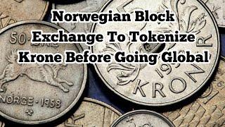 Norwegian Block Exchange To Tokenize Krone Before Going Global