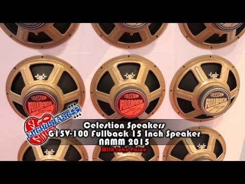 NAMM 2015: Celestion G15V-100 Fullback 15 Inch Speaker intro with John Paice