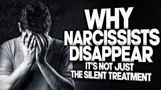 Why Narcissists Disappear (Hint: It's not just the silent treatment)