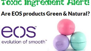 Toxic Ingredients Alert - EOS (Evolution of Smooth) Products! Thumbnail