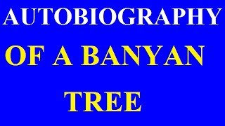 Autobiography of a banyan tree [writing skill]