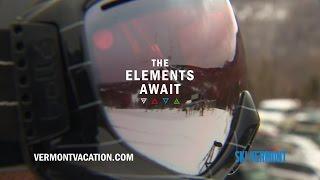 Ski Vermont - The Elements Await | Ski Vermont 2016-17