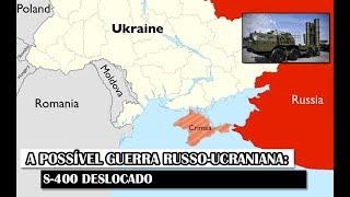 Militar News #101 – A Possível Guerra Russo-Ucraniana: S-400 Deslocado