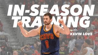 How Kevin Love Maintains Strength During the Season
