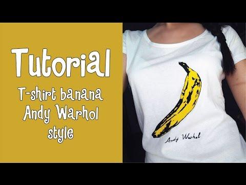 Tutorial - T-SHIRT BANANA ANDY WARHOL STYLE ^.^
