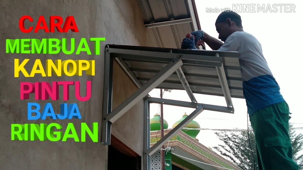 gambar kanopi bahan baja ringan how to make canopy steel door lights youtube