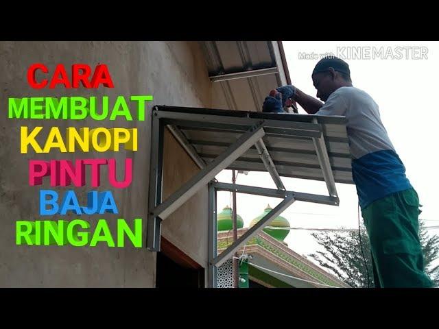 rangka kanopi jendela baja ringan how to make canopy steel door lights youtube