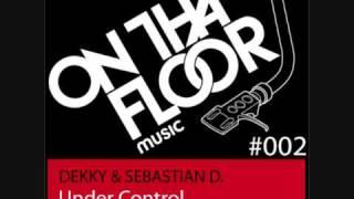 Dekky & Sebastian D - Under Control (Olav Basoski Remix)