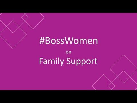#BossWomen on Family Support