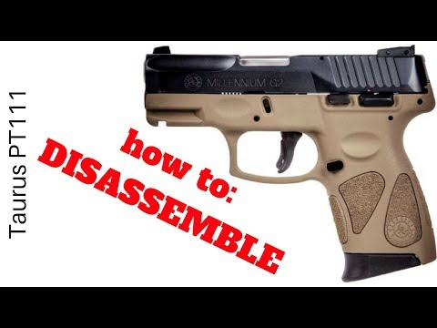 Taurus PT111 millennium G2 9mm: FASTEST way to disassemble/ field strip