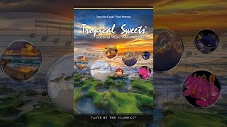 Tropical Sweets: Classical Music Video Adventure