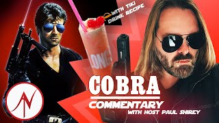 COBRA (1986) starring Sylvester Stallone Commentary! Plus a tiki drink recipe wa
