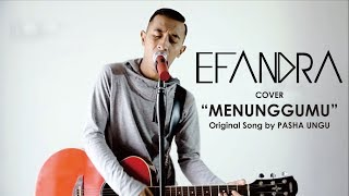 Gambar cover PASHA UNGU - MENUNGGUMU OST KAILI THE MOVIE [COVER BY EFANDRA]