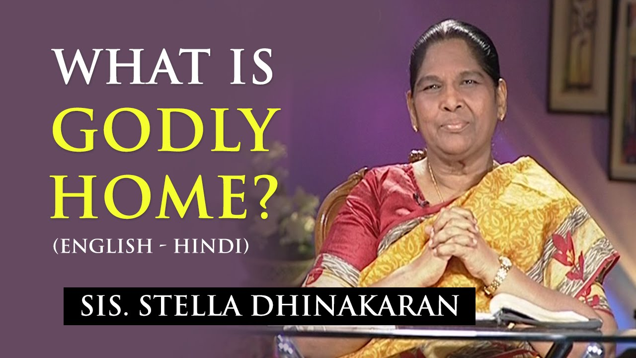 What is Godly Home? (English - Hindi) - Sis.Stella Dhinakaran