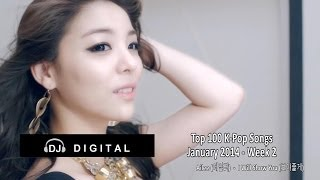 Repeat youtube video Top 100 K-Pop Songs for January 2014 Week 2