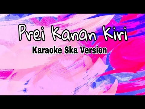 Karaoke Prei Kanan Kiri Ska Reggae Version