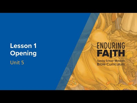 Lesson 1 Opening | Enduring Faith Bible Curriculum - Unit 5