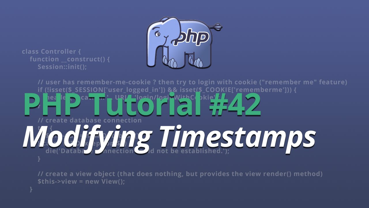 PHP Tutorial - #42 - Modifying Timestamps