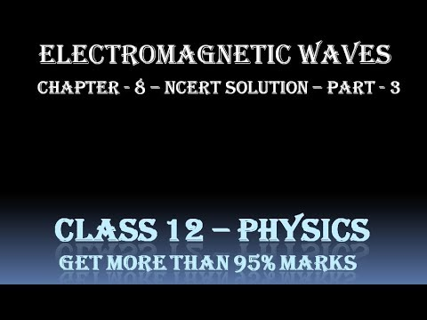 class 12 physics electromagnetic waves | electromagnetic waves class 12  physics ncert solution - 3