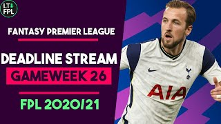FPL Deadline Stream Gameweek 26 | Fantasy Premier League Tips 2020/21