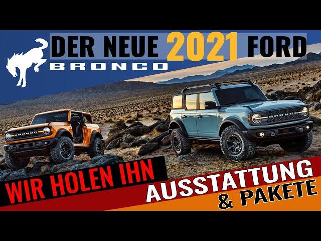 Der neue 2021 Ford Bronco - Ausstattung & Pakete