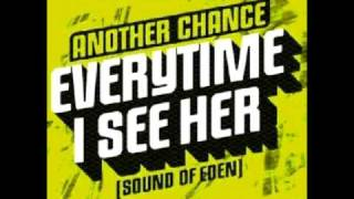 Another Chance - Everytime I See Her (Sound of Eden) [Grant Nelson Vocal Mix]