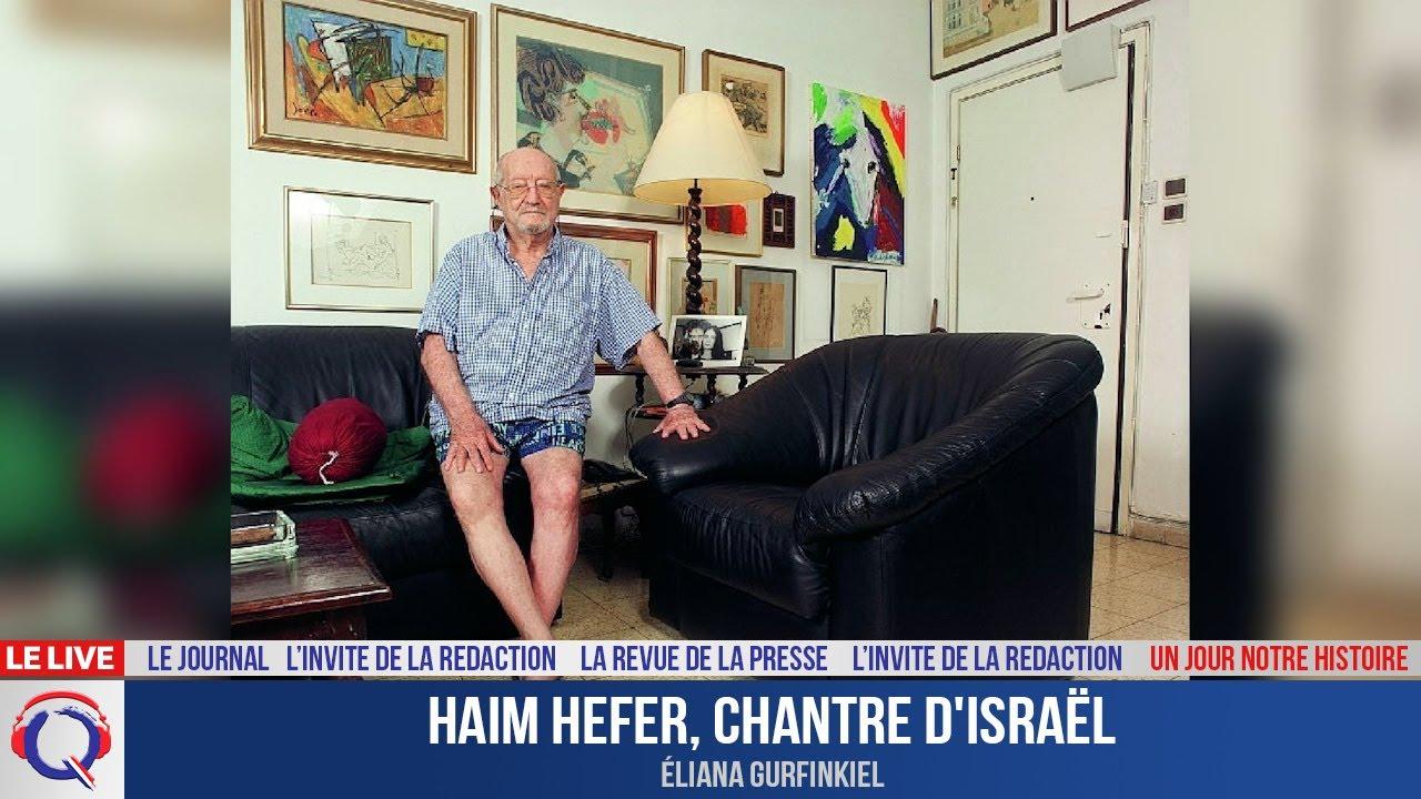 Haim Hefer, chantre d'Israël - Un jour notre Histoire du 25 juillet
