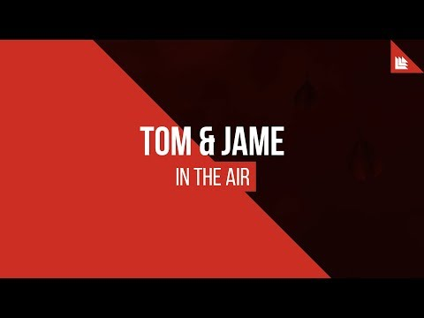 Tom & Jame - In The Air