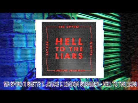 Sir Spyro x Ghetts x Jaykae x London Grammar - Hell To The Liars - Lyrics