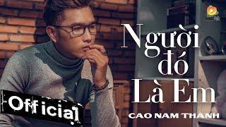 nguoi do la em - cao nam thanh  official lyric video