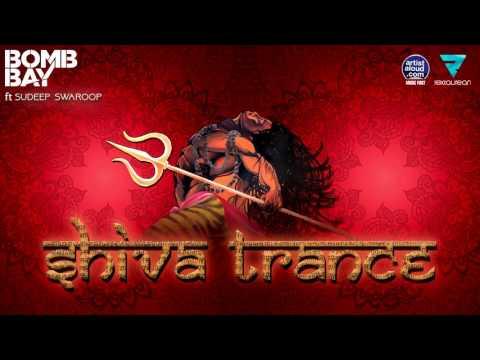 Shiva Trance | Bomb Bay Ft Sudeep Swaroop