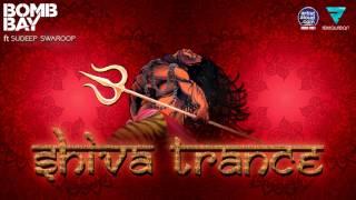 Shiva Trance | Bomb Bay Ft Sudeep Swaroop thumbnail