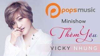 Music Live | Minishow Thèm Yêu - Vicky Nhung, Châu Đăng Khoa, Thảo Nhi, Tố Ny