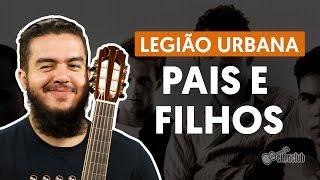 Pais e Filhos - Legião Urbana (aula de violão simplificada)