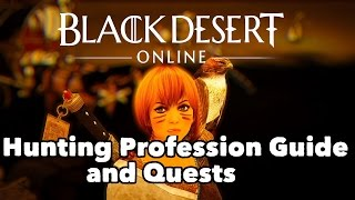 Black Desert Online: A Guide to Starting the Hunting Profession!