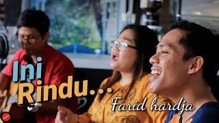 Download lagu Ini Rindu - Farid Hardja (Cover) Dildil Feat. Akbar