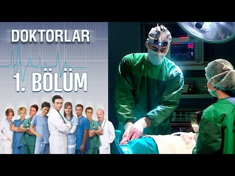 Doktorlar 1. Bölüm