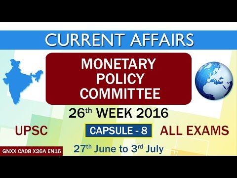 """Current Affairs """"Monetary Policy Committee"""" Capsule-8 of 26th Week (27th June to 3rd July) of 2016"""