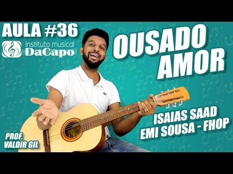Aula #36 - Emi Sousa Fhop / Isaias Saad - OUSADO AMOR