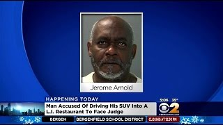 Man Accused Of Driving SUV Into Long Island Restaurant To Face Judge(The man accused of driving his SUV into a restaurant on Long Island will face a judge on Friday. CBS2's Andrea Grymes reports. Subscribe Here: ..., 2015-03-20T12:35:51.000Z)
