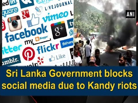Sri Lanka Government blocks social media due to Kandy riots - World News