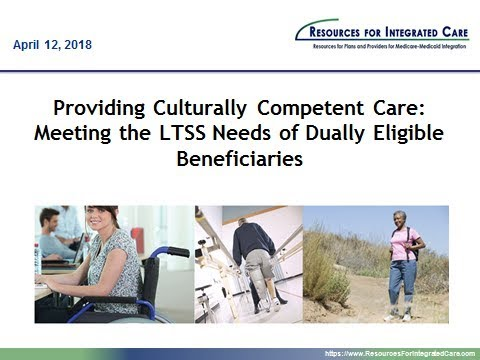 Providing Culturally Competent Care: Meeting the LTSS Needs of Dually Eligible Beneficiaries
