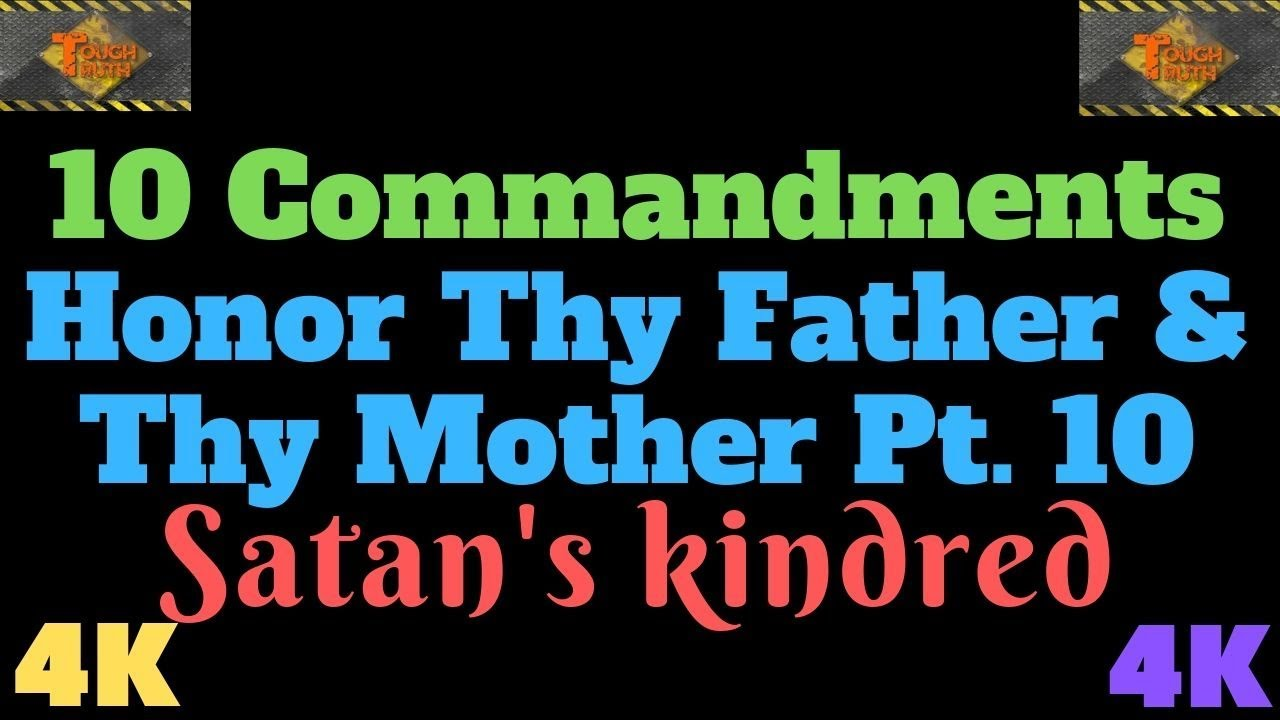 "TEN COMMANDMNETNS: HONOR THY FATHER AND THY MOTHER PT. 10 ""SATAN'S KINDRED"" {4K}"