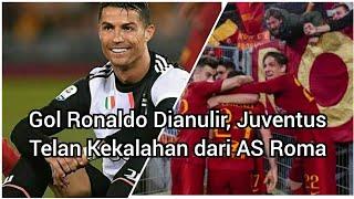 Gol Ronaldo Dianulir, Juventus Telan Kekalahan dari AS Roma