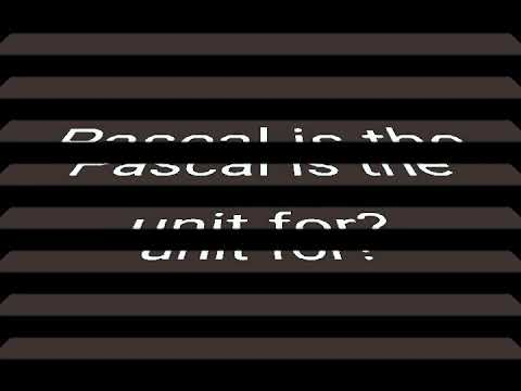 Pascal is the unit for?