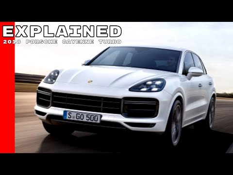 2018 Porsche Cayenne Turbo Explained