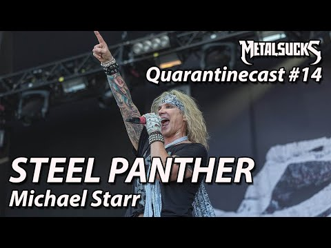 STEEL PANTHER's Michael Starr on The Quarantinecast #14