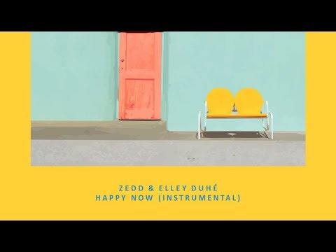 Zedd, Elley Duhé – Happy Now (Instrumental Remake)
