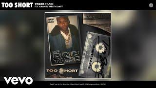 Too $hort - Twerk Train (Audio) ft. Chanel West Coast