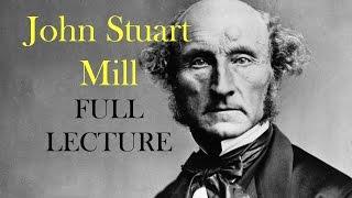 full lecture john stuart millपरिचय रचनाएँ उपयोगितावाद लोकतंत्र या प्रतिनिधि शासन